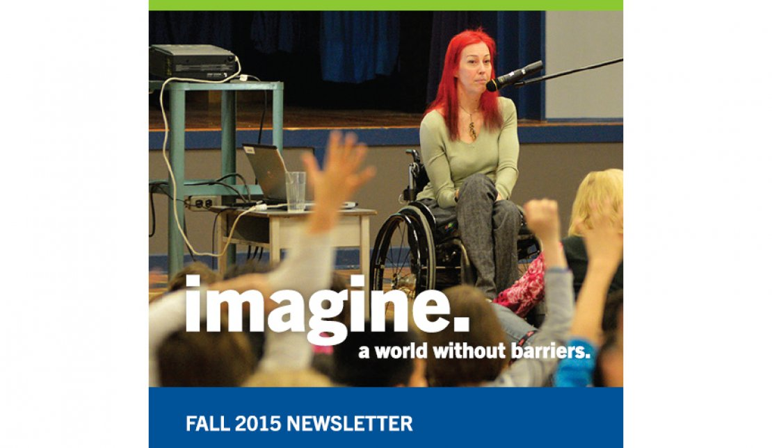 Rick Hansen Foundation Fall 2015 Newsletter Says: Imagine. A world without barriers