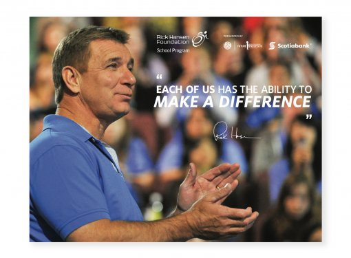 "Rick Hansen, with his quote ""Each of us has the ability to make a difference."""