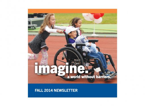 Rick Hansen Foundation Fall 2014 Newsletter Says: Imagine. A world without barriers